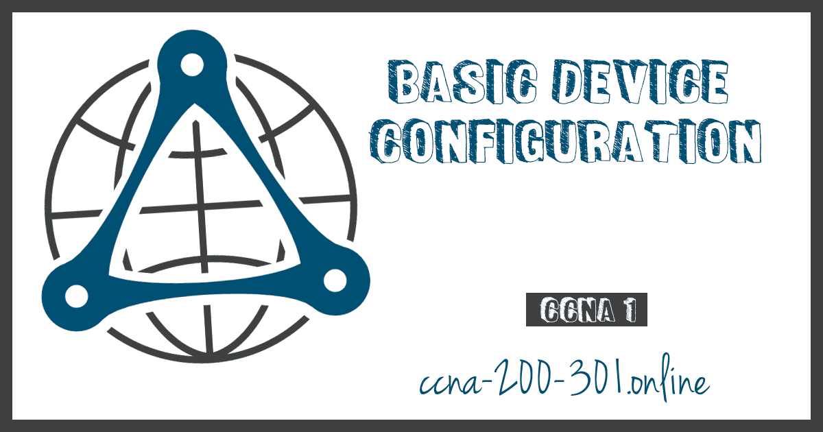 Basic Device Configuration Cisco IOs