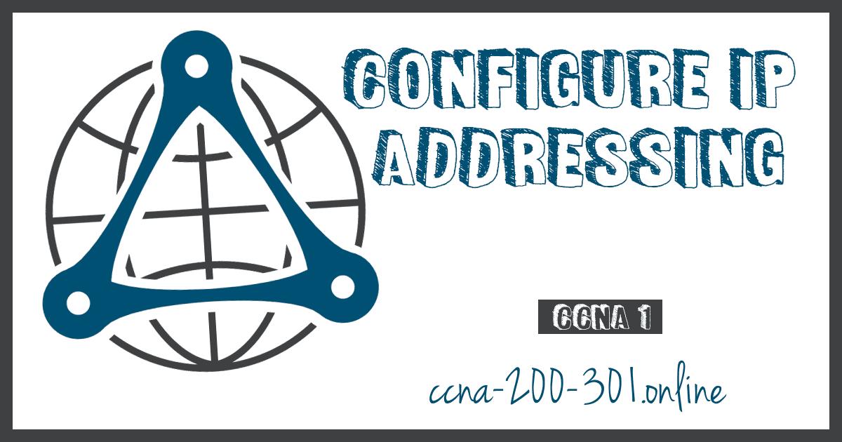 Configure IP Addressing CCNA