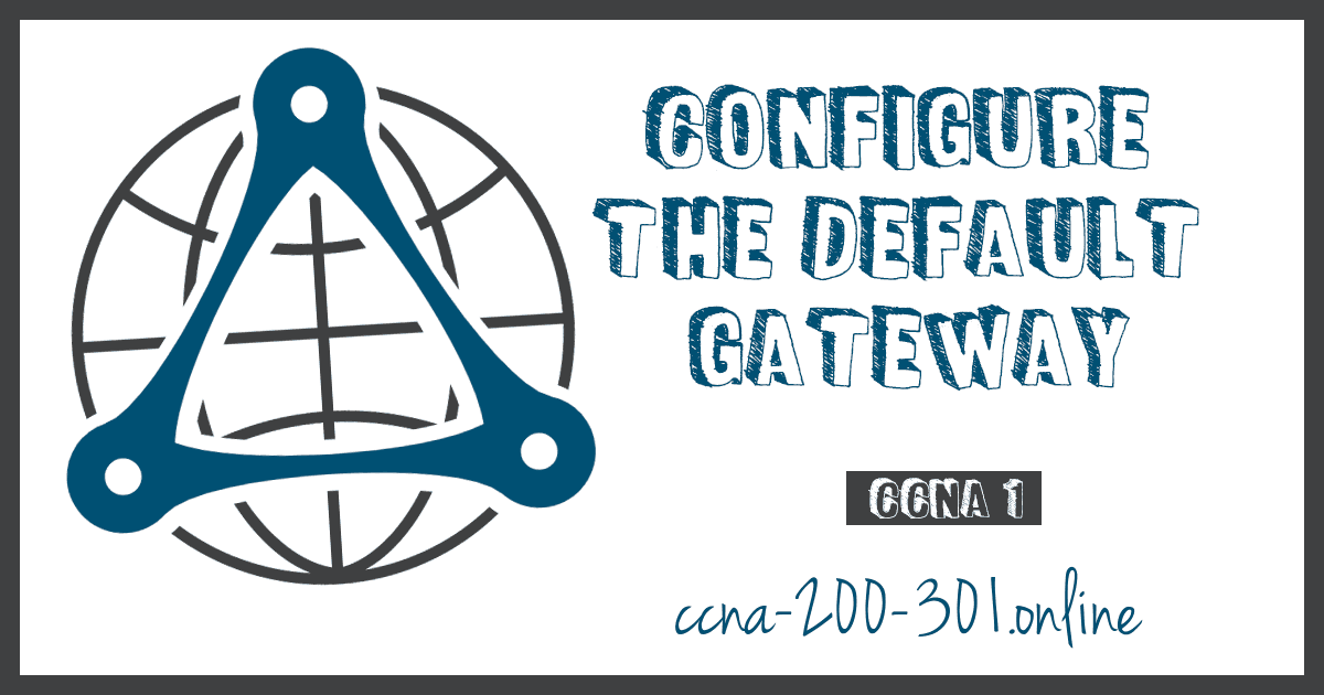Configure the Default Gateway CCNA