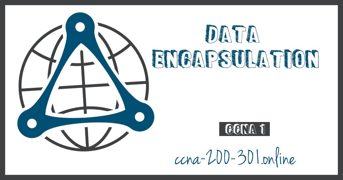 Data Encapsulation CCNA
