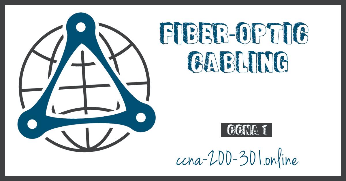 Fiber-Optic Cabling