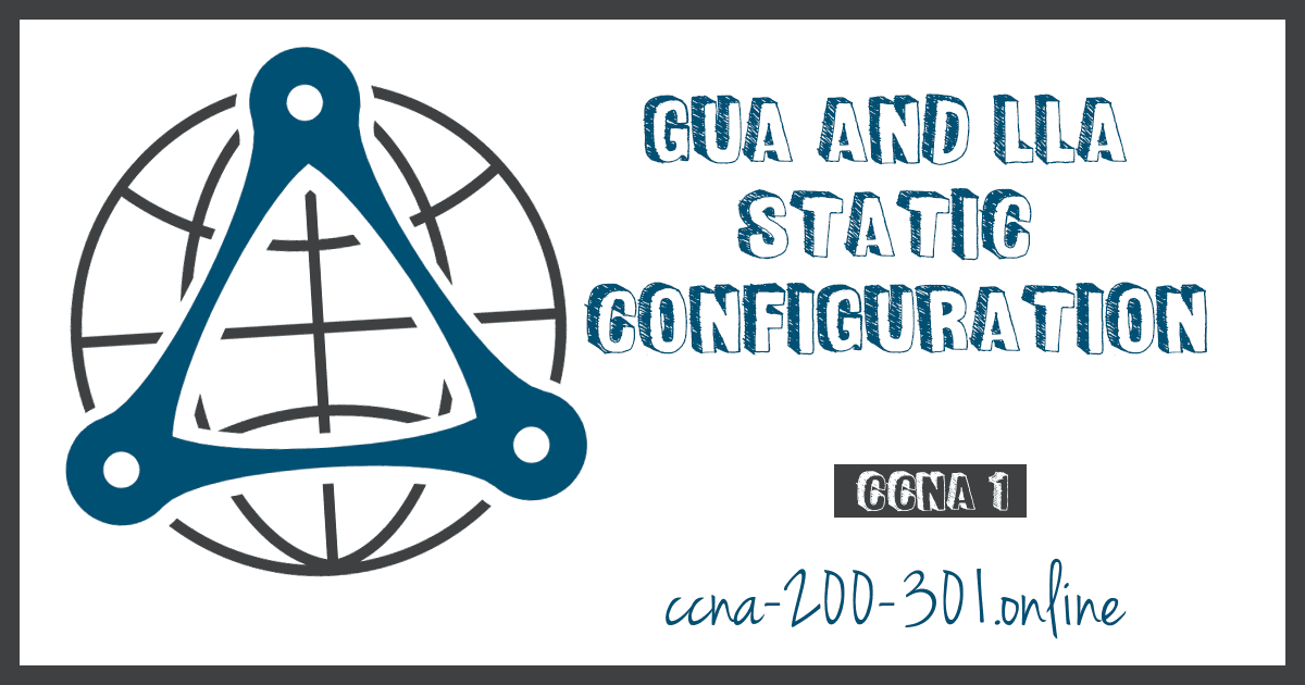GUA and LLA Static Configuration