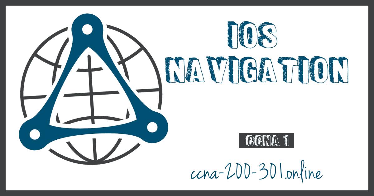 IOS Navigation CCNA