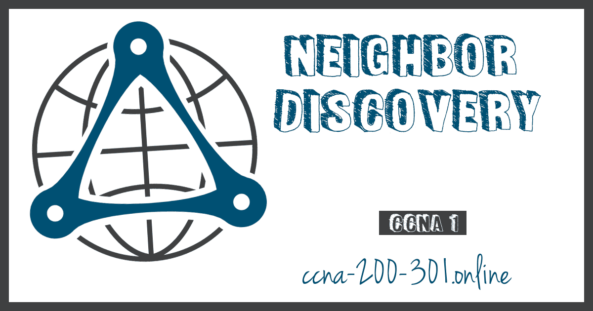 Neighbor Discovery CCNA 200 301