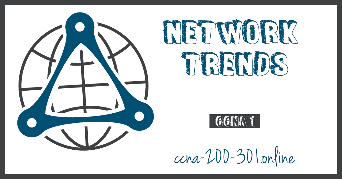 Network Trends CCNA