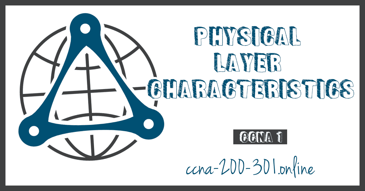 Physical Layer Characteristics CCNA