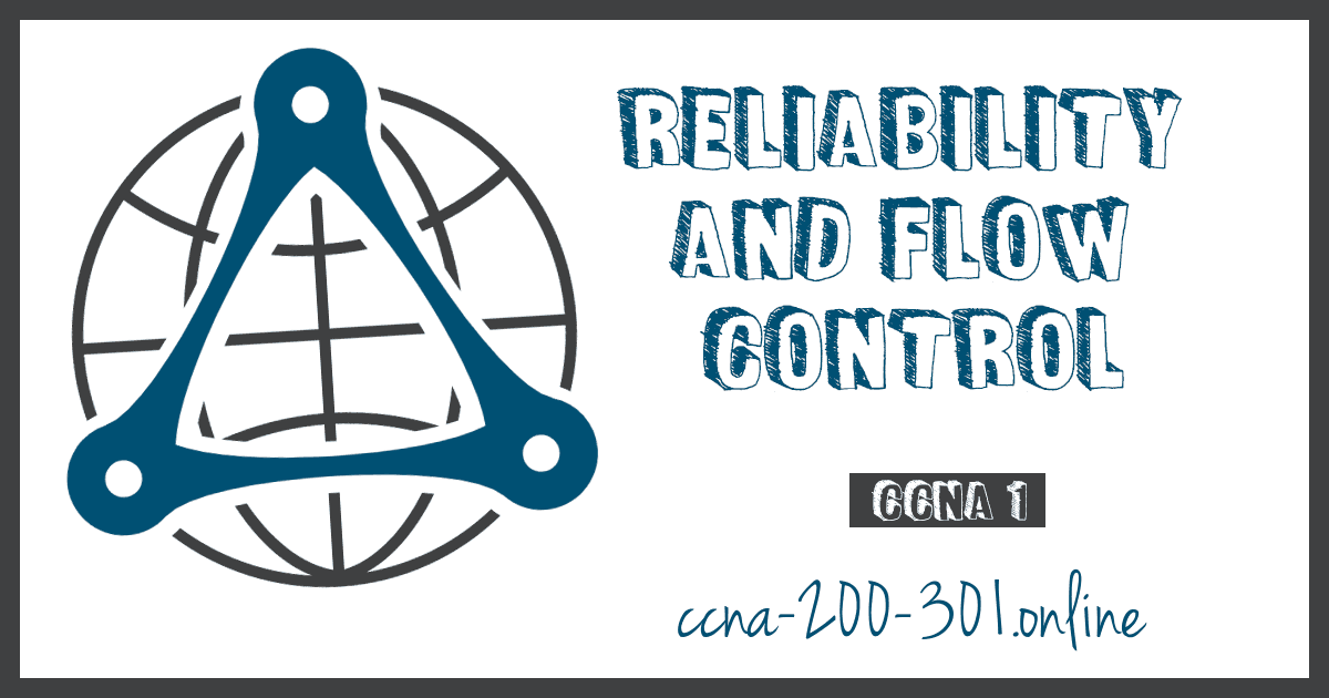 Reliability and Flow Control