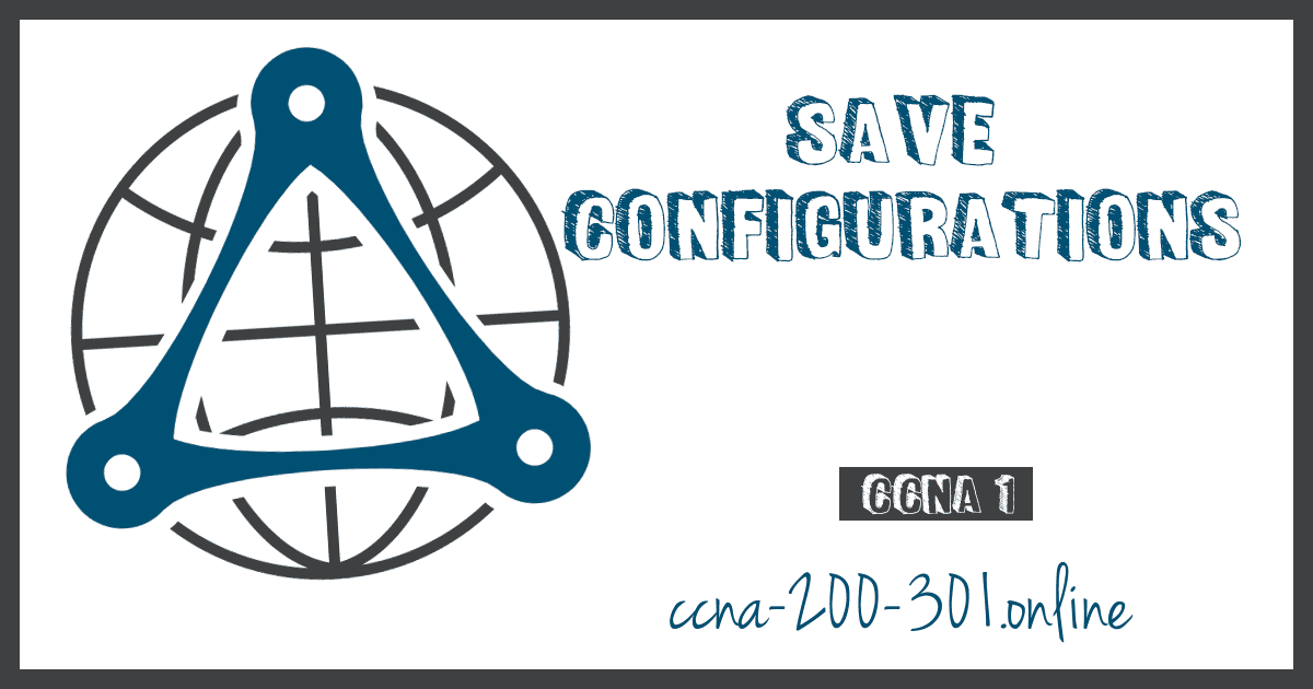 Save Configurations Cisco IOS