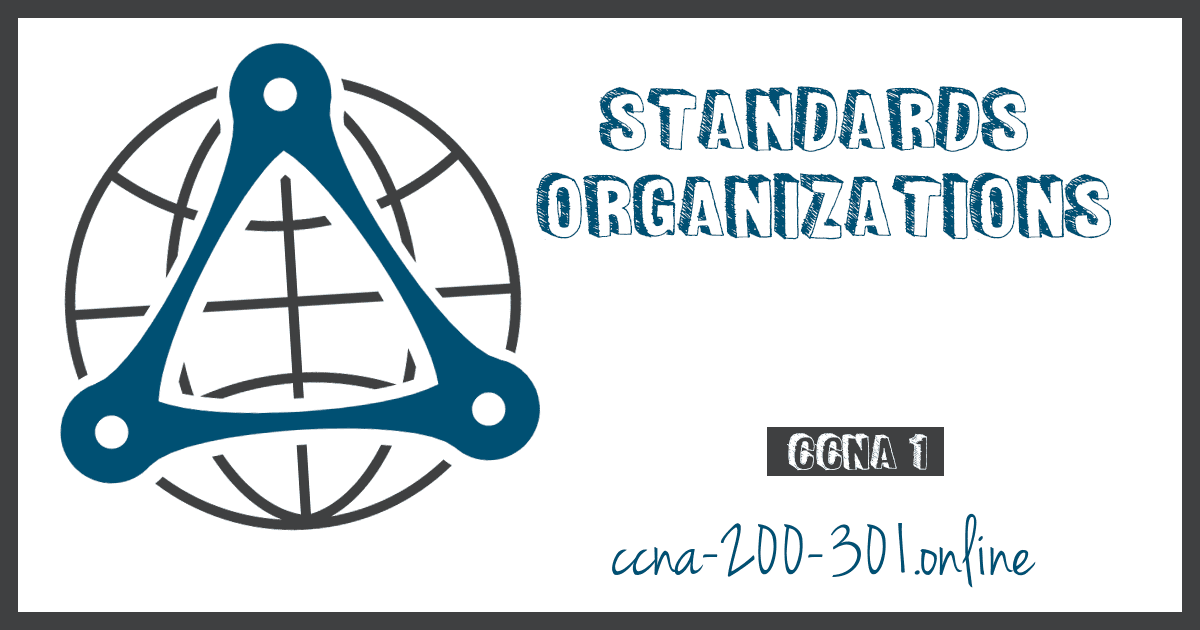 Standards Organizations CCNA