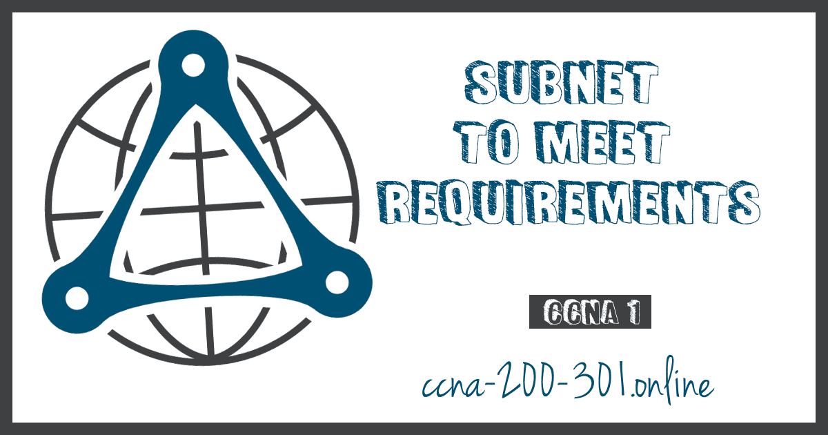 Subnet To Meet Requirements CCNA