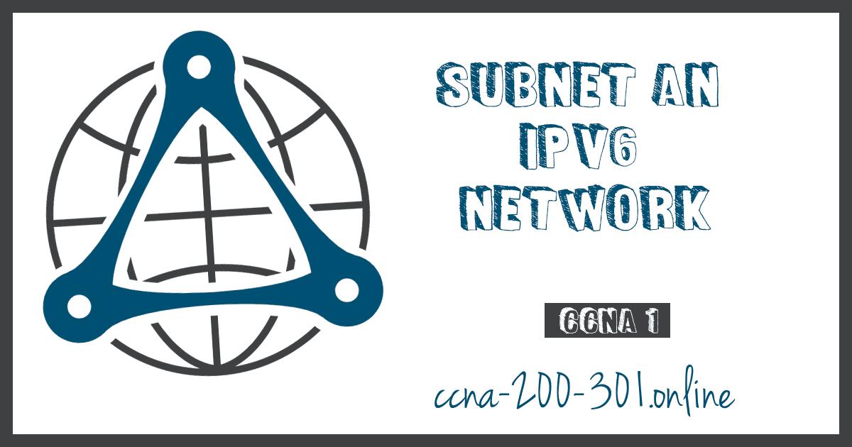 Subnet an IPv6 Network