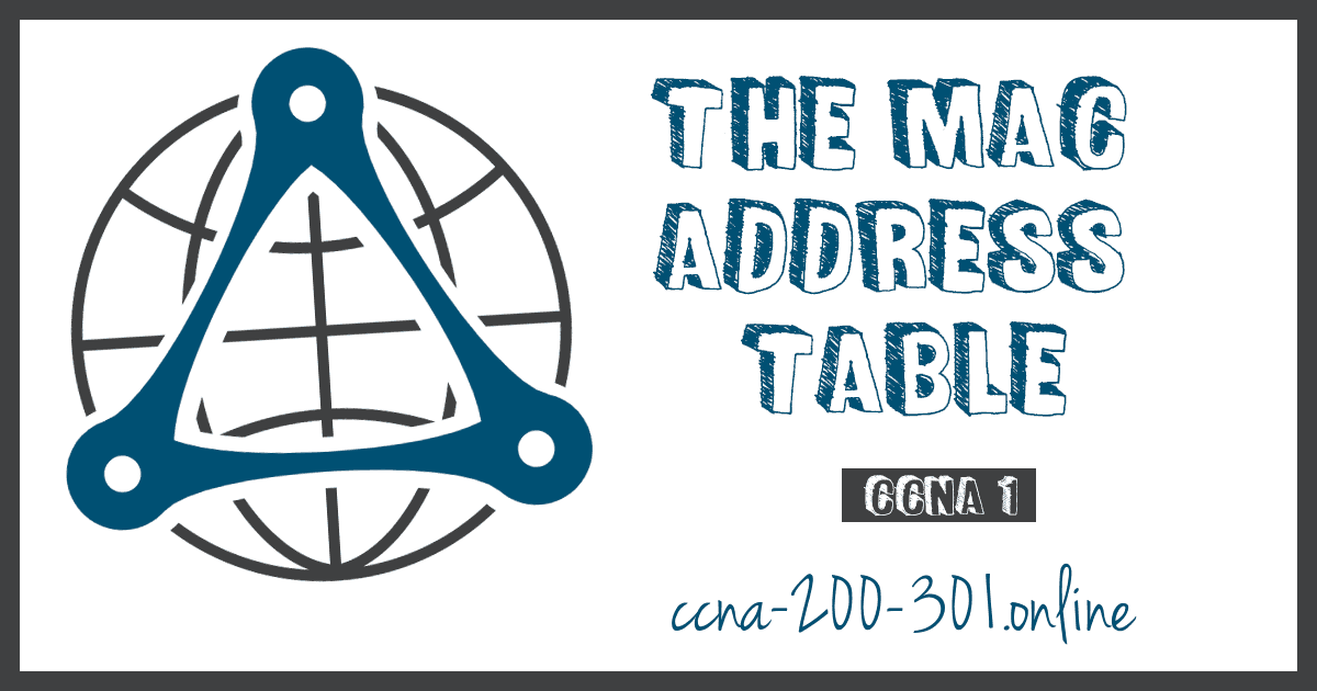 The MAC Address Table