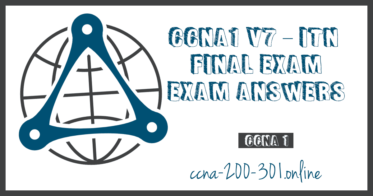 CCNA1 v7 ITN Final Exam Answers