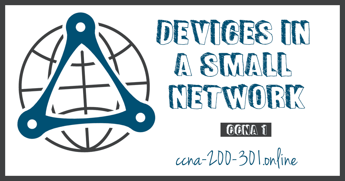 Devices in a Small Network CCNA