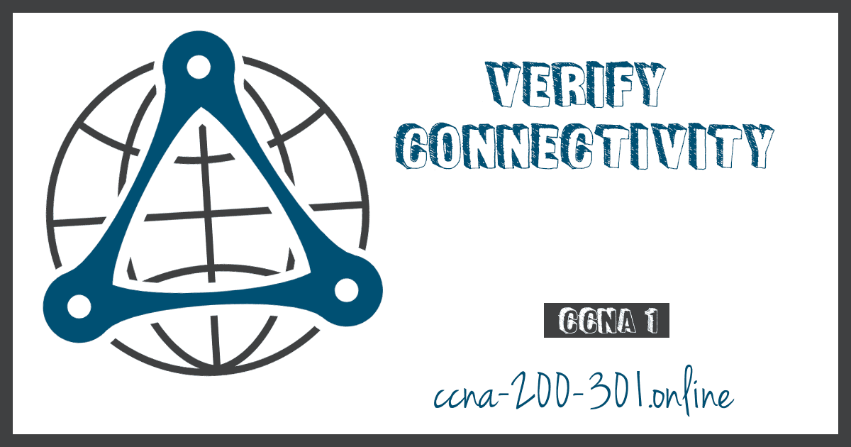 Verify Connectivity CCNA