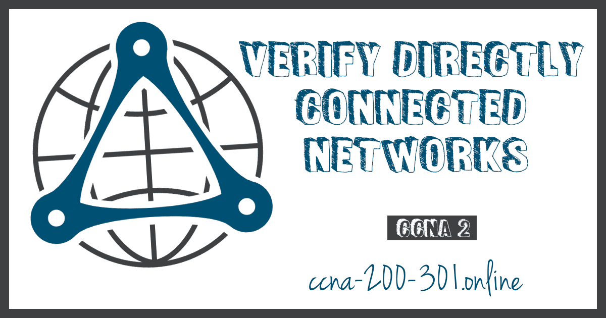 Verify Directly Connected Networks