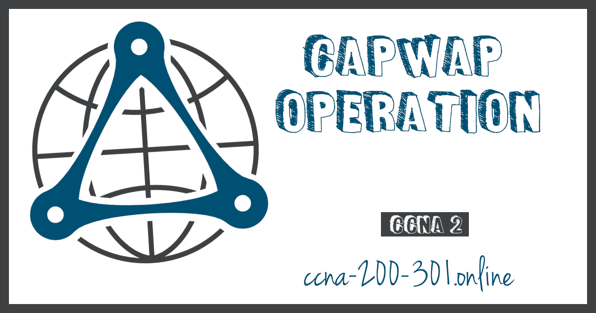 CAPWAP Operation WLAN CCNA