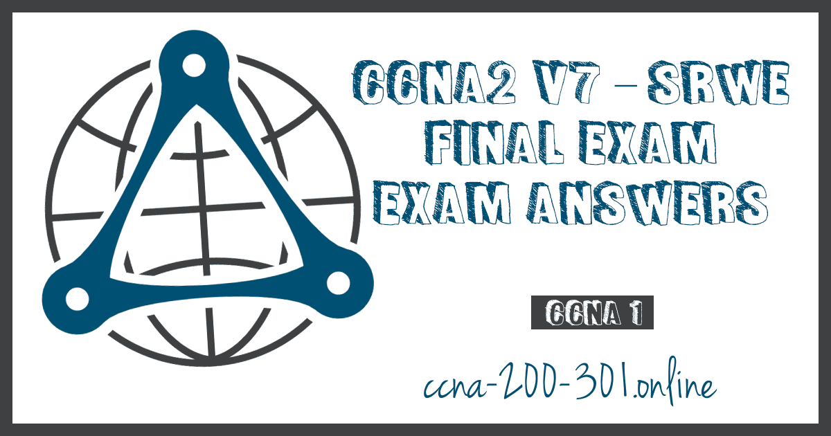 CCNA2 v7 SRWE Final Exam Answers