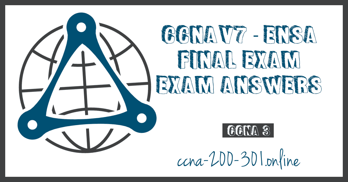 CCNA3 V7 ENSA Final Exam Answers