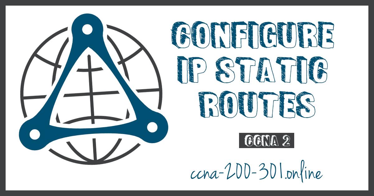 Configure IP Static Routes
