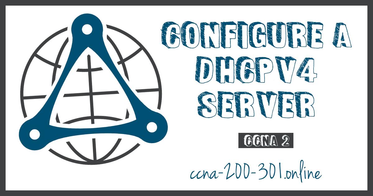 Configure a Cisco IOS DHCPv4 Server
