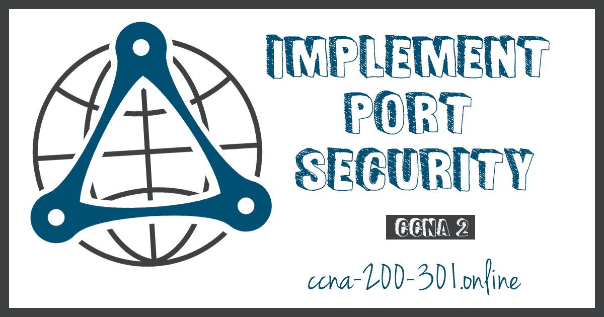 Implement Port Security CCNA
