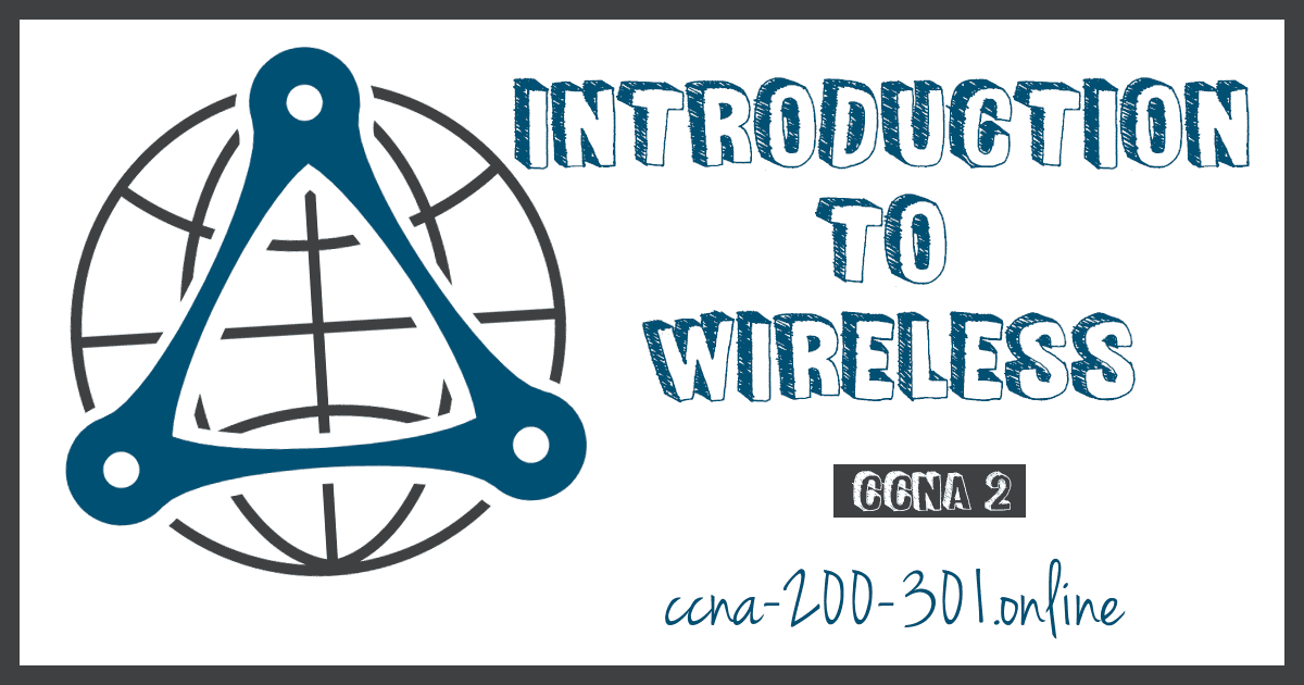 Introduction to Wireless CCNA