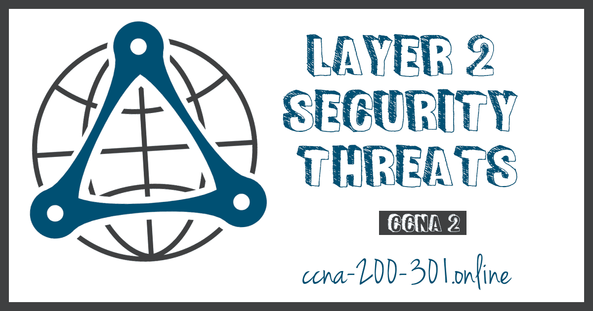 Layer 2 Security Threats