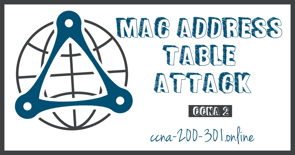 MAC Address Table Attack