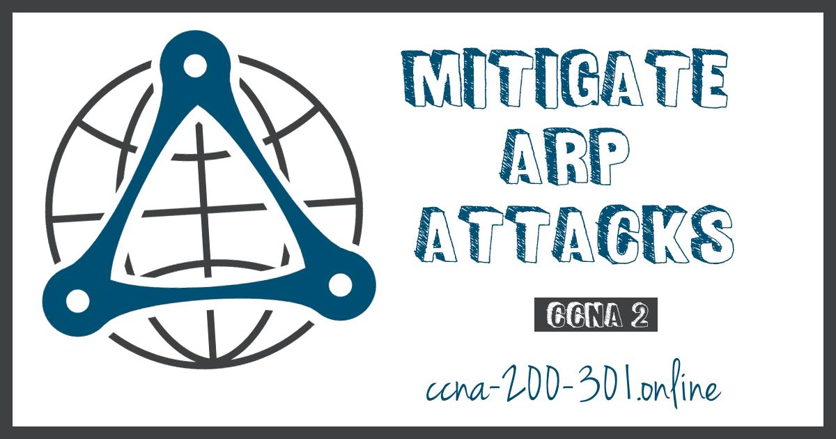 Mitigate ARP Attacks CCNA