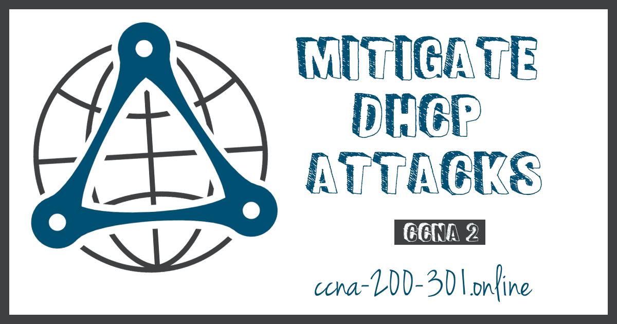 Mitigate DHCP Attacks CCNA