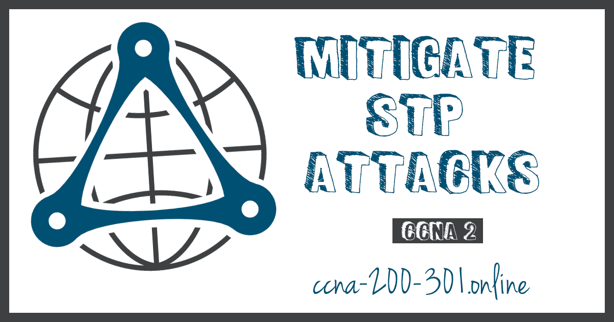 Mitigate STP Attacks CCNA