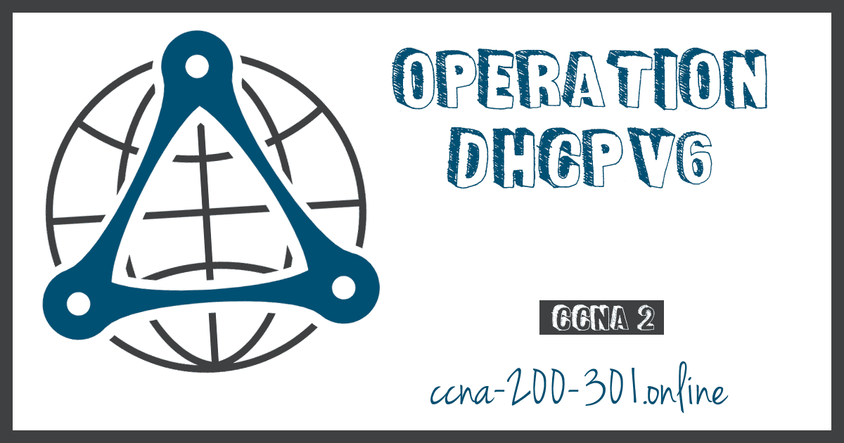 Operation of DHCPv6 CCNA
