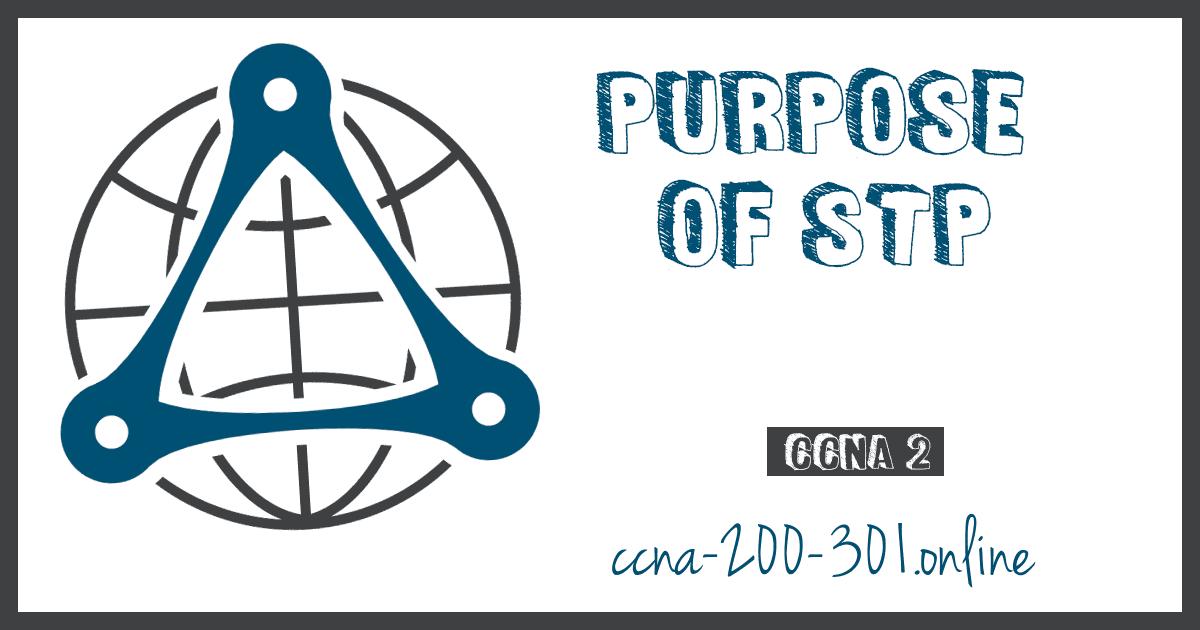 Purpose of STP CCNA 200 301