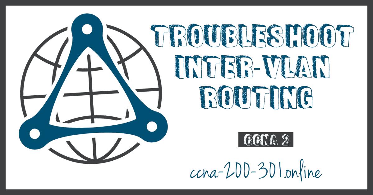 Troubleshoot Inter-VLAN Routing