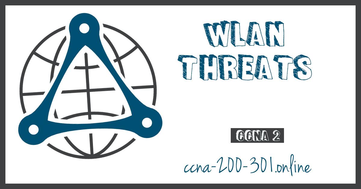 WLAN Threats CCNA