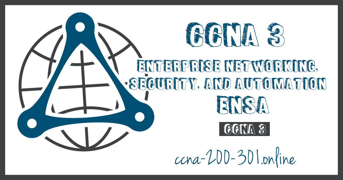 CCNA 3 v7 Enterprise Networking, Security, and Automation 200 301