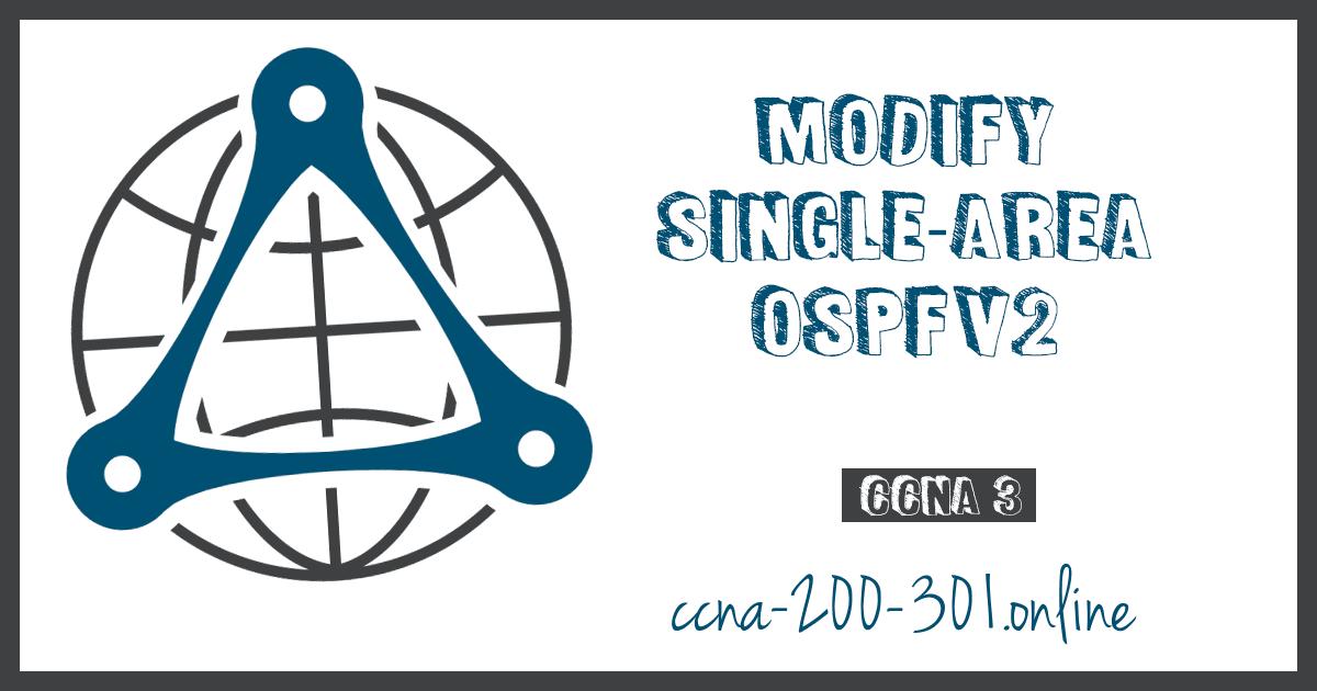 Modify Single-Area OSPFv2 CCNA