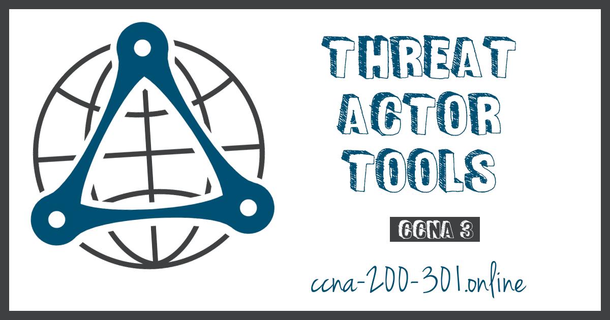 Threat Actor Tools CCNA