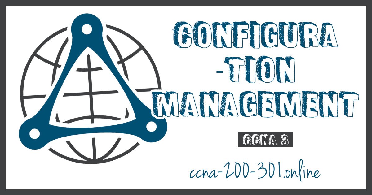 Configuration Management CCNA