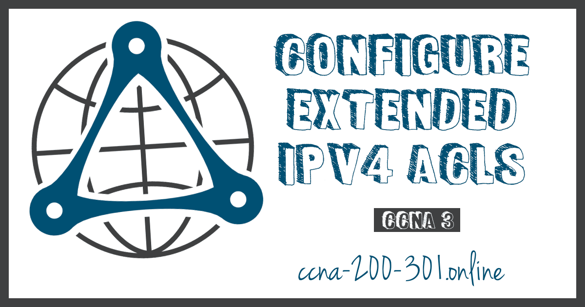 Configure Extended IPv4 ACLs