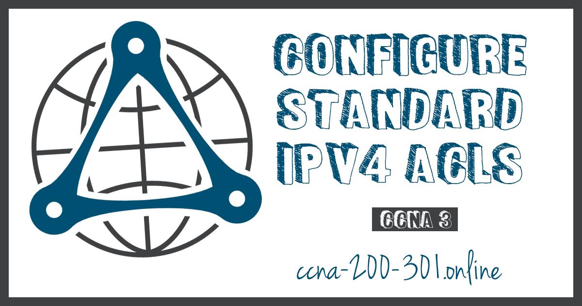Configure Standard IPv4 ACLs