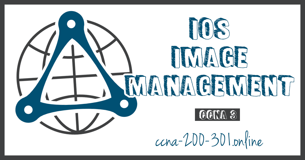 IOS Image Management CCNA