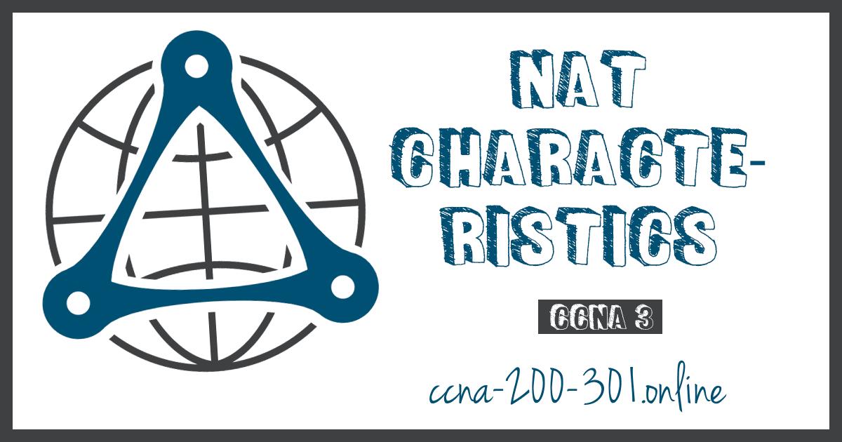 NAT Characteristics CCNA