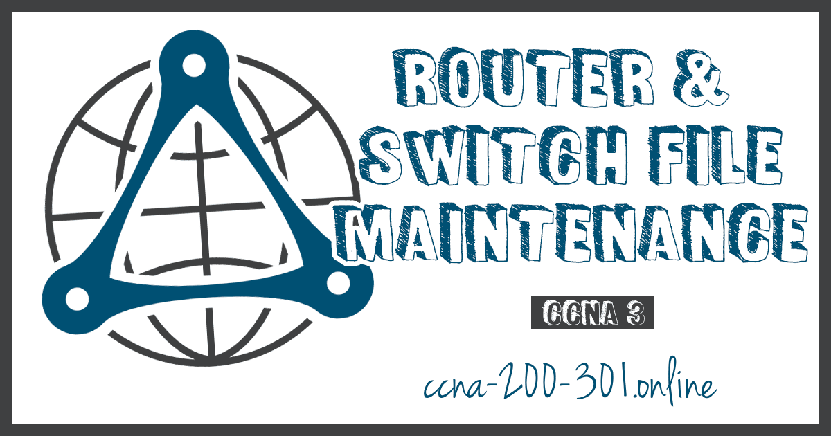 Router and Switch File Maintenance CCNA