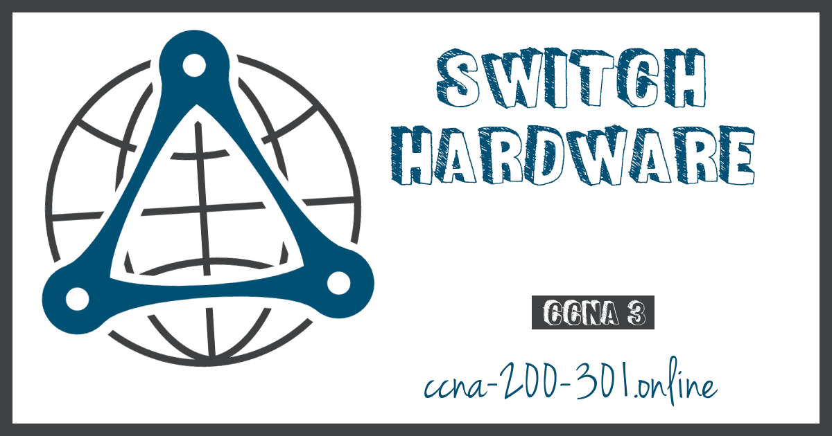 Switch Hardware CCNA