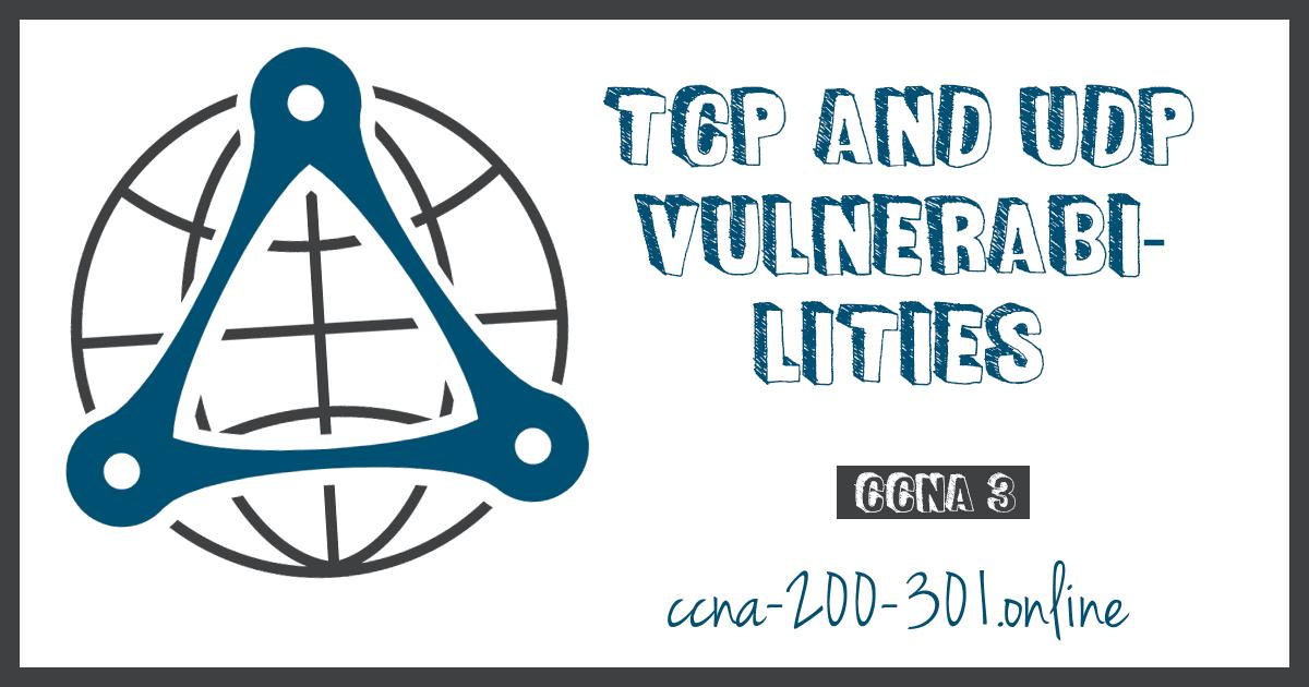 TCP and UDP Vulnerabilities CCNA
