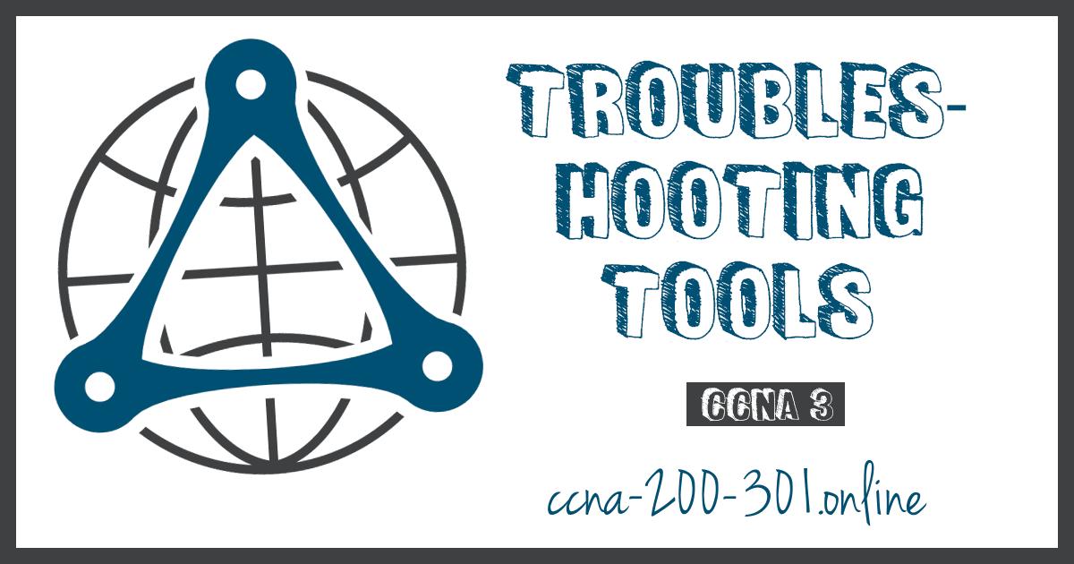 Troubleshooting Tools CCNA