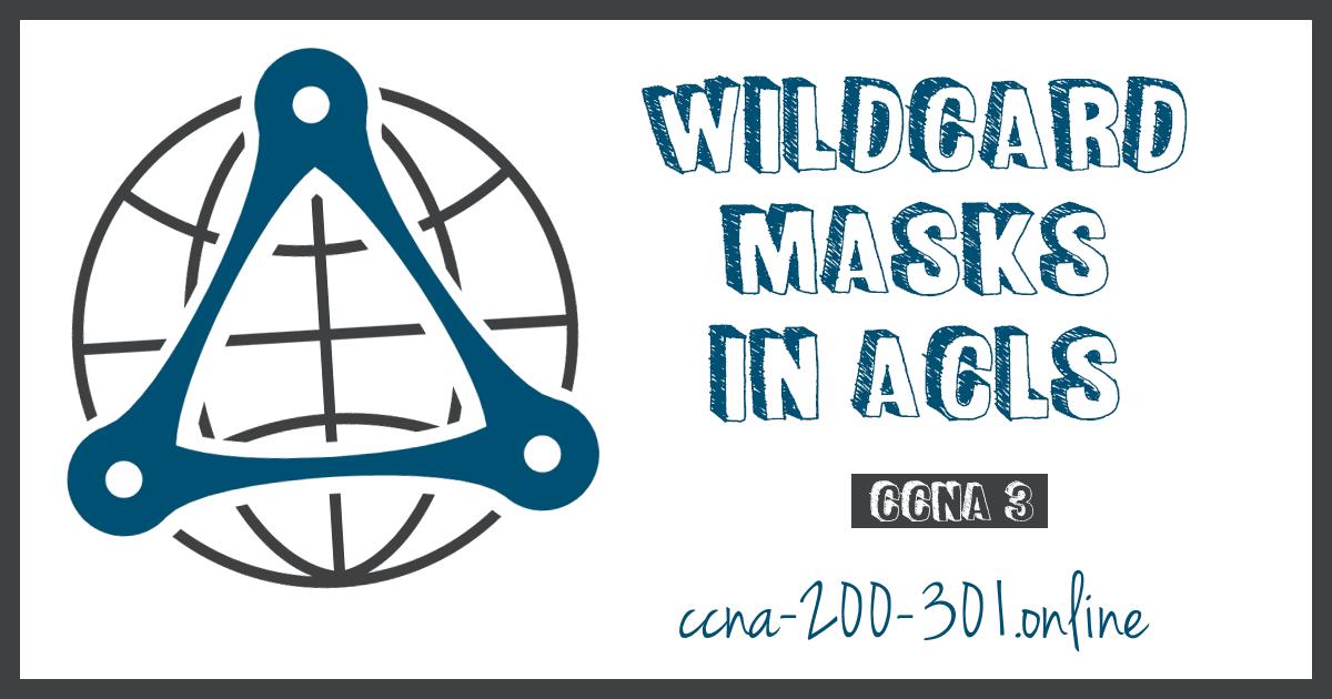 Wildcard Masks in ACLs